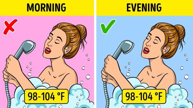 Tắm nước nóng  Tắm nước nóng vào buổi sáng không phải là sự lựa chọn tốt nhất vì nhiệt độ cao là một tín hiệu giúp cơ thể có một giấc ngủ sâu. Sẽ tốt hơn nếu bạn tắm nước nóng vào ban đêm vì sự thay đổi nhiệt độ cơ thể này sẽ tạo ra một xung lực trong cơ thể chúng ta để ngủ nhanh hơn. Một bồn tắm với nước ấm thực sự là một cách tuyệt vời để thư giãn và tạm biệt chứng mất ngủ. Tắm nước nóng hoặc tắm trước khi đi ngủ có rất nhiều lợi ích: nó làm dịu thần kinh, làm sạch lỗ chân lông bị tắc, ổn định nồng độ glucose trong máu, thư giãn xương sống và nó rất quan trọng sau một ngày làm việc dài. Nhưng hãy chú ý đừng tắm sau 11 giờ bạn nhé!