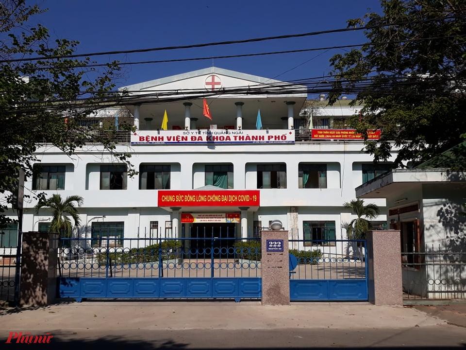 Bệnh viện đa khoa TP.Quảng Ngãi đã được phong tỏa phòng chống dịch COVID-19