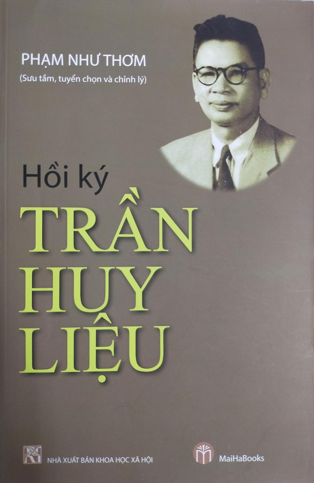 Cuốn Hồi ký Trần Huy Liệu (ảnh) do Phạm Như Thơm sưu tầm, tuyển chọn và chỉnh lý, Nhà xuất bản Khoa học Xã hội mới tái bản và ra mắt bạn đọc.