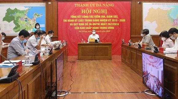 Thành ủy Đà Nẵng tổng kết công tác kiểm tra, giám sát và thi hành kỷ luật trong Đảng nhiệm kỳ 2015 - 2020 và Quy định 30 của Ban Chấp hành Trung ương