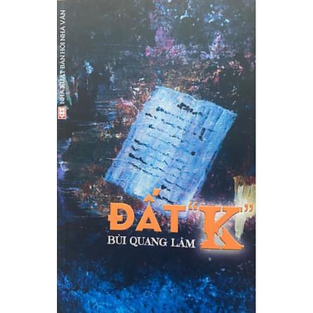 Đất K - tác phẩm đầu tay của họa sĩ Bùi Quang Lâm