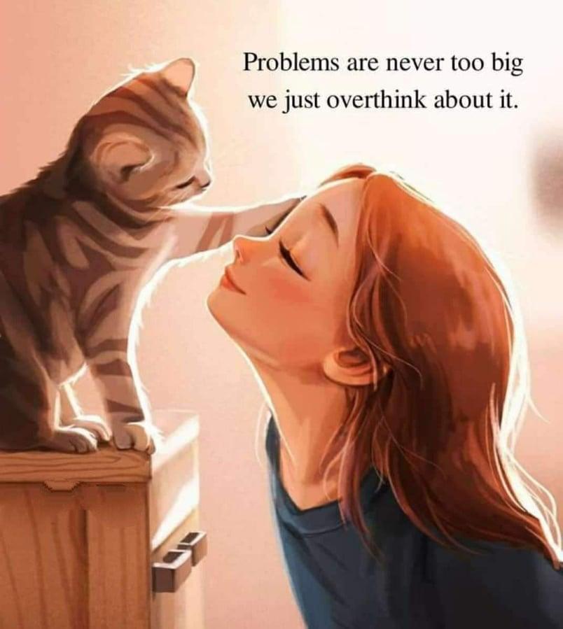 Mọi vấn đề đều không quá lớn, chỉ là chúng ta nghĩ về chúng quá nhiều