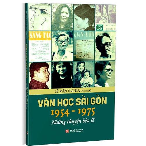 Văn học Sài Gòn 1954-1975 – Những chuyện bên lề ghi lại không khí văn chương Sài Gòn một thời