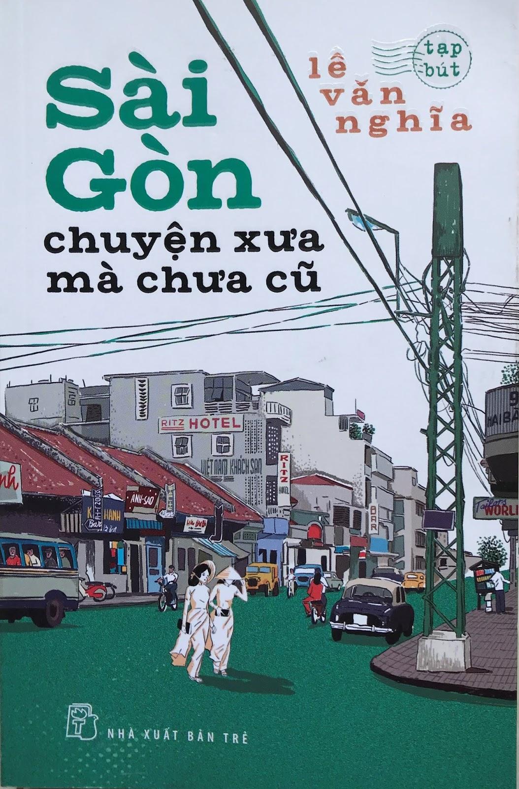 Sài Gòn chuyện xưa mà chưa cũ