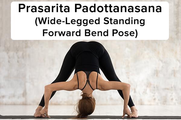 7. Prasarita padottanasana (tư thế đứng gập chân rộng về phía trước) prasarita padottanasana (tư thế gập chân đứng rộng về phía trước) Dang rộng hai chân bằng hông, ngón chân hướng về phía trước. Cúi người về phía trước khỏi khớp hông. Đặt lòng bàn tay của bạn trên mặt đất và, nếu bạn có thể thoải mái xoay sở nó, cả đầu của bạn. Giữ nguyên tư thế này trong vài giây, hít thở sâu. Với một lần hít vào, từ từ đưa thân của bạn lên phía sau mà không làm cong cột sống của bạn. Khi bạn đã đứng thẳng, hãy đặt tay lên hông và thư giãn. Lặp lại vài lần.