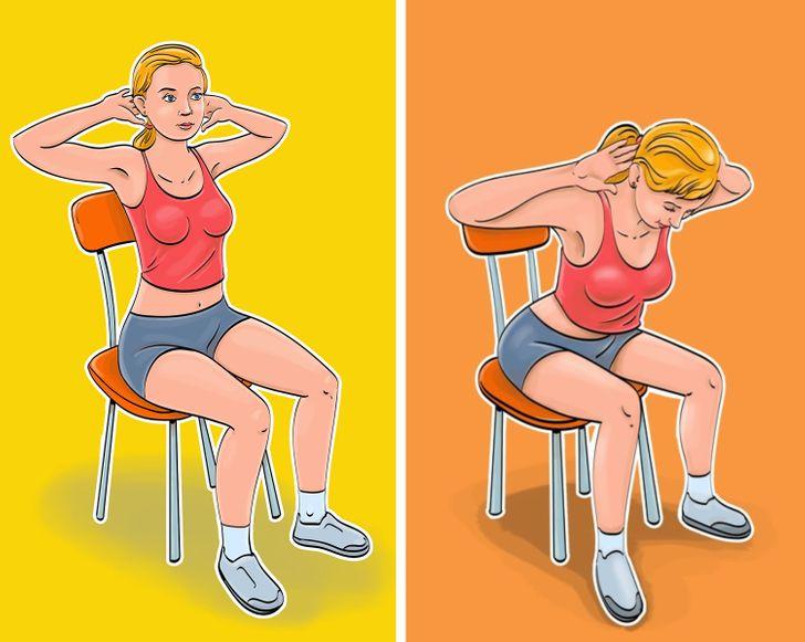 5. Cúi người về phía trước 7 bài tập cho bụng phẳng và eo thon mà bạn thậm chí có thể thực hiện khi ngồi trên ghế Bài tập này có tác dụng với cơ bụng cũng như các động tác vặn mình truyền thống.  Kỹ thuật tập luyện:  Đặt hai tay sau đầu, chắp các ngón tay lại. Từ từ nghiêng người về phía trước và quay trở lại. Đừng giúp mình với cánh tay của bạn khi bạn nghiêng. Thực hiện 15 lần lặp lại.