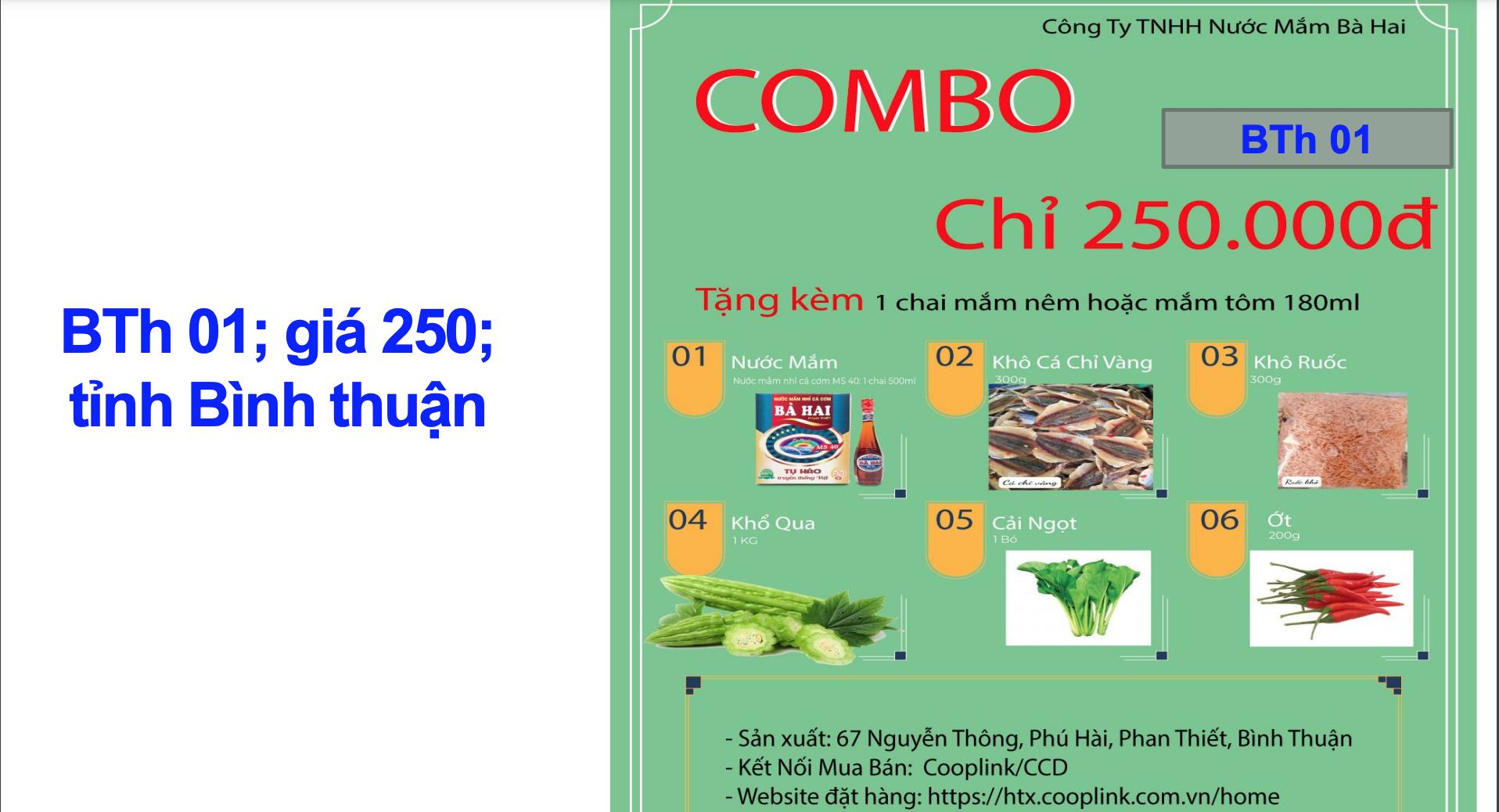 Combo 250.000 đồng từ tỉnh Bình Thuận gồm: 1 chai nước mắm loại 500ml, 300g khô cá chỉ vàng, 300g khô ruốc, 1kg khổ qua, 1 bó cải ngọt, 200g ớt.