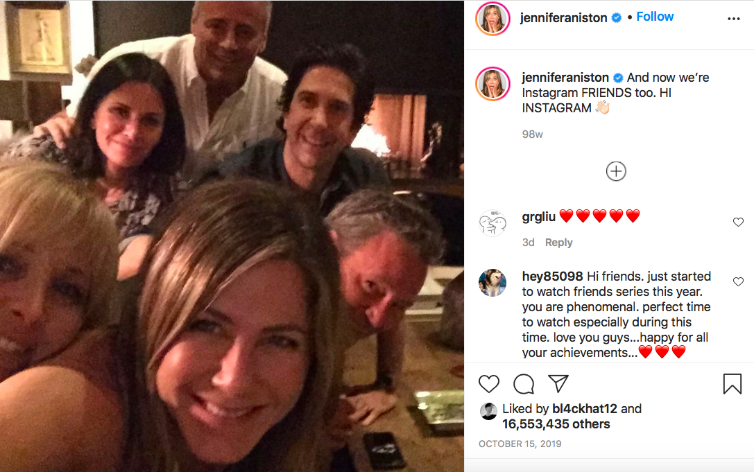 Nữ diễn viên Jennifer Aniston gia nhập Instagram vào tháng 10/2019. Cô đăng ảnh chụp cùng dàn diễn viên phim Friends trong bài đăng đầu tiên. Tài khoản thu hút 1 triệu người theo dõi sau 5 giờ 4 phút.