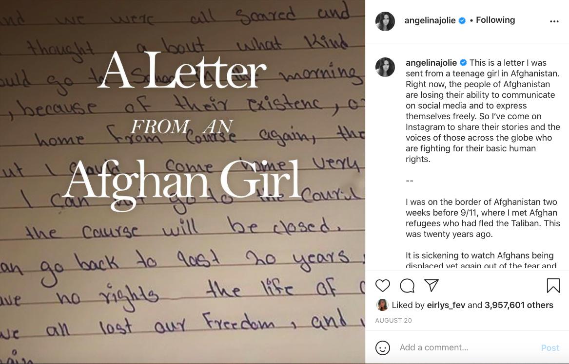 Hôm 20/8, Angelina Jolie chính thức gia nhập Instagram sau rất nhiều năm nói không với mạng xã hội. Nữ diễn viên nhanh chóng đạt được 1 triệu người theo dõi sau khoảng 1 giờ. Trong 3 giờ sau đó, tài khoản của Angelina Jolie có thêm 2,1 triệu người theo dõi.  Bài đăng đầu tiên của nữ diễn viên là bức thư từ một bé gái ở Afghanistan, bày tỏ sự lo lắng trước những biến động chính trị tại quê hương. Thông qua đây, Angelina Jolie kêu gọi cộng đồng quốc tế chung tay để hỗ trợ những người dân dang trong tình cảnh khó khăn này. Hiện, bài đăng này đạt gần 4 triệu lượt yêu thích và hàng triệu bình luận. Trang cá nhân này Angelina Jolie cũng dành để chia sẻ thông tin nhân đạo.