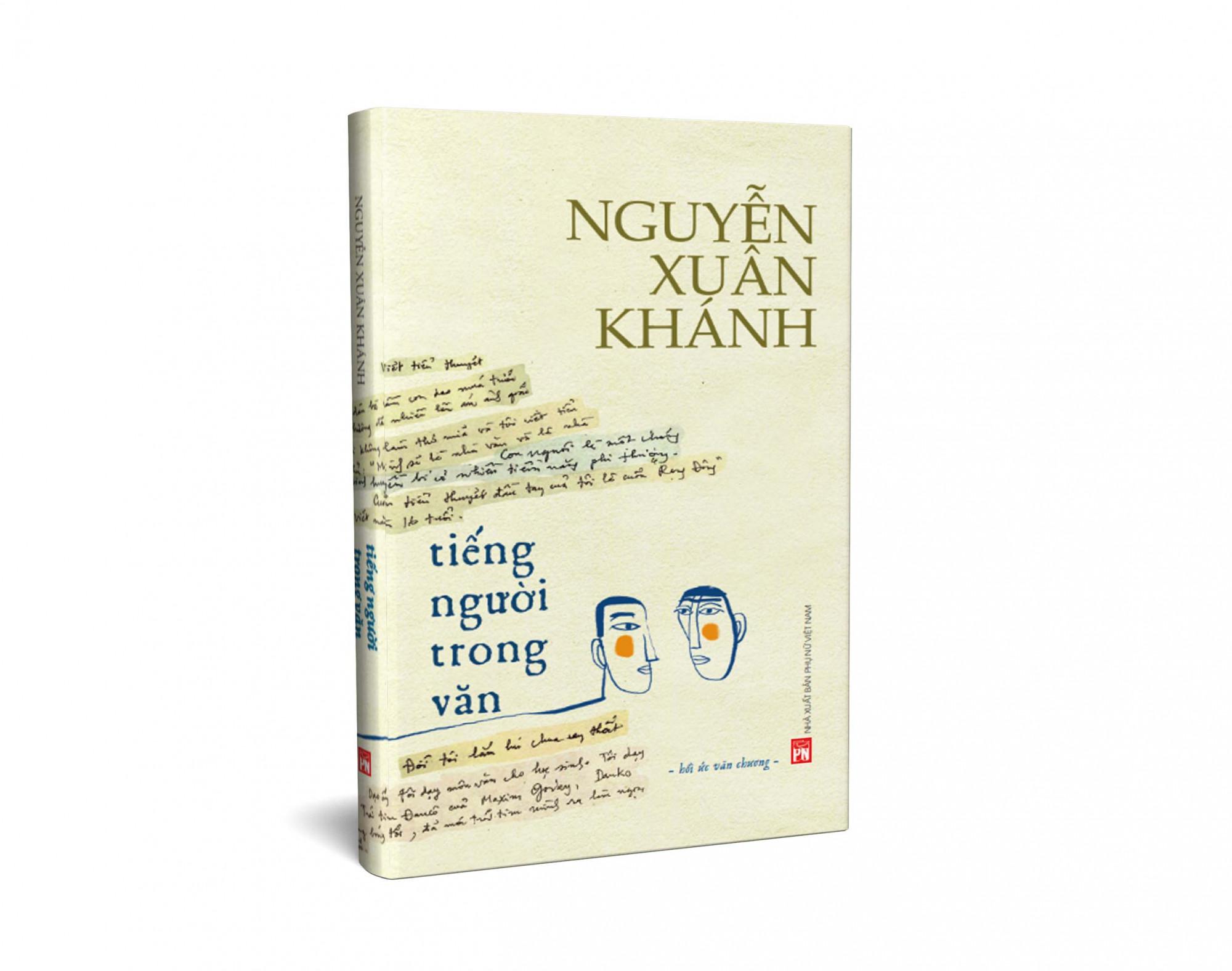 Tiếng người trong văn là những trang viết chưa từng được công bố của cố nhà văn Nguyễn Xuân Khánh