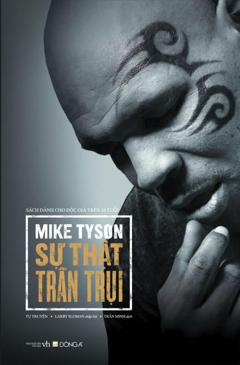 Tự truyện gây sốc của Mike Tyson- Phải dùng ma túy mới có thể kể chuyện quá khứ