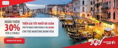 Hoàn thêm 2 triệu trên giá tốt nhất cho chủ thẻ Maritime Bank Visa  khi đặt phòng tại Agoda