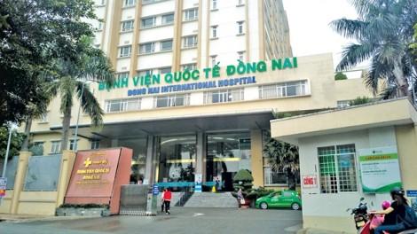 Bệnh viện quốc tế Đồng Nai: Hai lần làm giấy chuyển viện vẫn… không chuyển