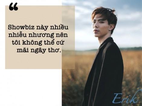 Ca sĩ Erik: Tuổi 20 và 'không thể cứ mãi ngây thơ'