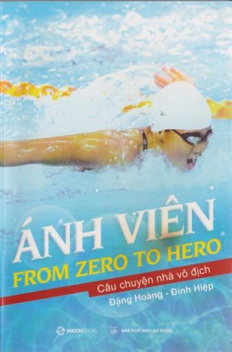 Vài cảm nghĩ nhân đọc 'Ánh Viên - From zero to hero'