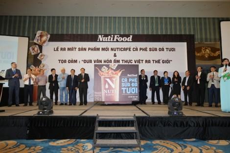 NutiFood ra mắt Nuticafé, đưa ẩm thực Việt ra thế giới