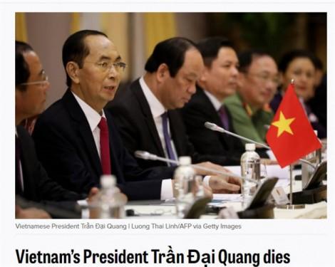 Hàng loạt báo quốc tế đưa tin Chủ tịch nước Trần Đại Quang từ trần