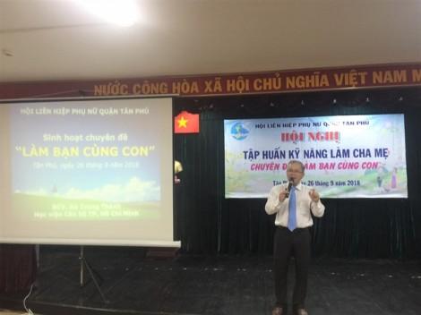 Quận Tân Phú: Tập huấn kỹ năng 'làm bạn cùng con'