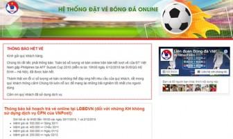 Kết thúc mở bán online, vé xem trận bán kết Việt Nam – Philippines bị 'thổi giá' gấp 5-6 lần