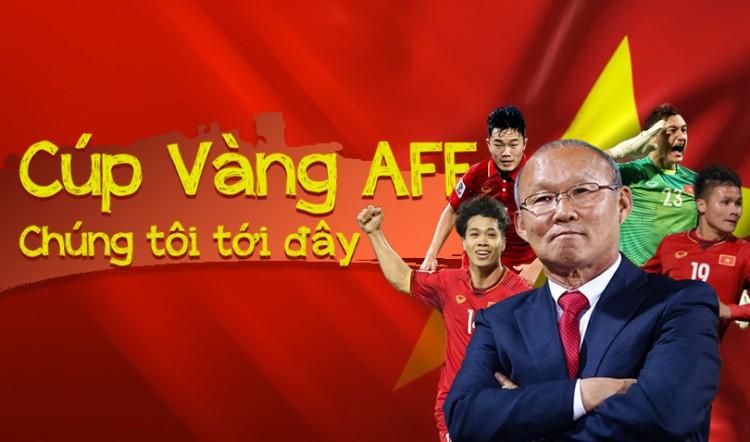 Cup Vàng AFF, chúng tôi tới đây