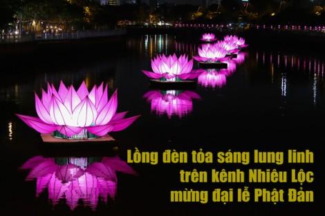 Lồng đèn tỏa sáng lung linh trên kênh Nhiêu Lộc mừng đại lễ Phật Đản