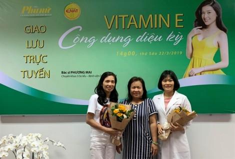 Giao lưu trực tuyến 'Vitamin E - công dụng diệu kỳ'
