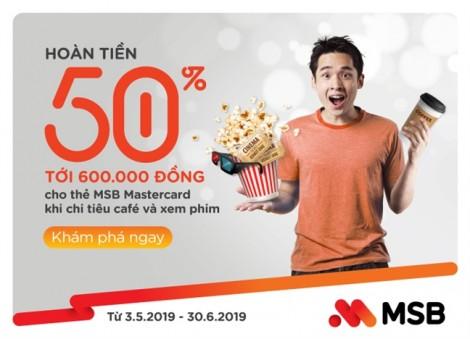 MSB hoàn tiền 50% tới 600.000 đồng khi xem phim và uống cà phê