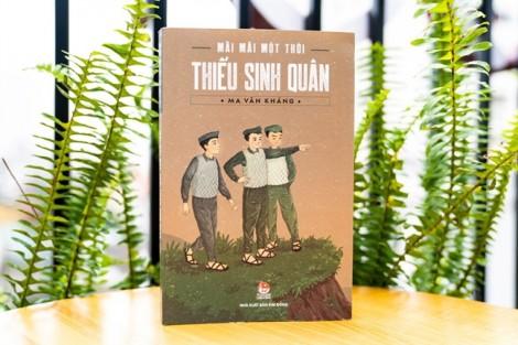 Ma Văn Kháng: Vì sao viết 'Mãi mãi một thời thiếu sinh quân'?