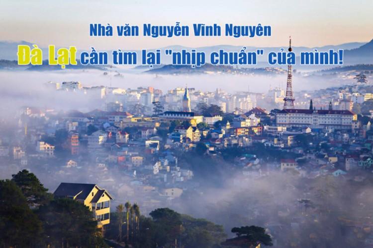 Nhà văn Nguyễn Vĩnh Nguyên - Đà Lạt cần tìm lại 'nhịp chuẩn' của mình!