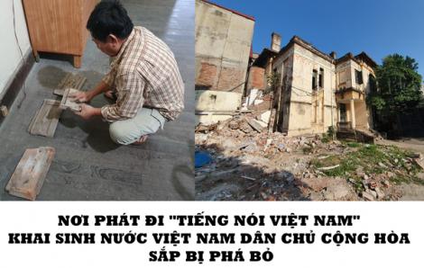 """Nơi phát đi """"Tiếng nói Việt Nam"""" khai sinh nước Việt Nam Dân chủ Cộng hòa sắp bị phá bỏ"""