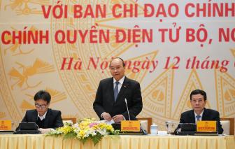 Thủ tướng Nguyễn Xuân Phúc: 'Xây dựng Chính phủ điện tử phải đi liền với cải cách hành chính'