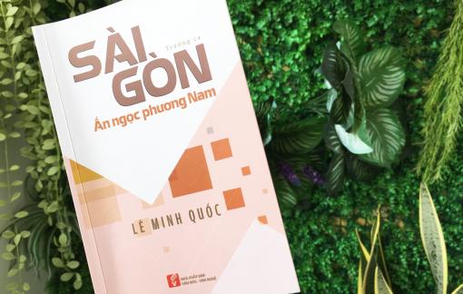 """""""Sài Gòn - vùng đất nghĩa tình, dễ sống và đáng sống"""""""
