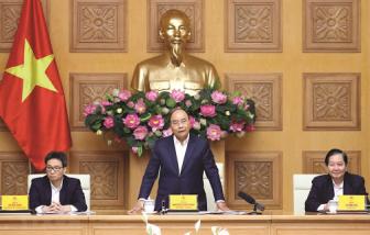 Thủ tướng Nguyễn Xuân Phúc yêu cầu nâng tầm kịch bản phòng chống dịch COVID-19