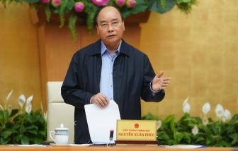 """Thủ tướng Nguyễn Xuân Phúc: """"Xử lý nghiêm những người đưa thông tin sai sự thật, không trung thực trong khai báo"""""""