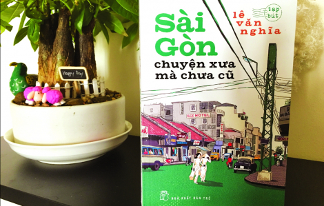 Mỉm cười với ký ức Sài Gòn