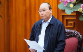 Thủ tướng Nguyễn Xuân Phúc: Địa phương nào để xảy ra tụ tập trên 20 người sẽ bị xử lý nghiêm