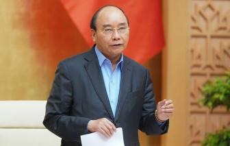 Thủ tướng yêu cầu phải làm nhanh các gói an sinh xã hội, hỗ trợ người dân