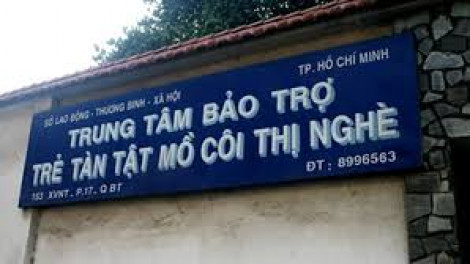 Trung tâm Bảo trợ trẻ tàn tật mồ côi Thị Nghè chia chác tiền từ thiện