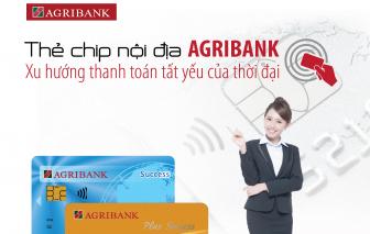 Agribank phát hành thẻ chip nội địa trên toàn hệ thống