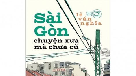 Sài Gòn trong tạp văn: Những tâm tình chưa bao giờ cạn