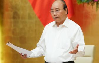 """Thủ tướng Nguyễn Xuân Phúc: """"Nhiều địa phương xin tiền về rồi để đấy"""""""