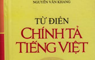 """Thêm một cuốn Từ điển chính tả tiếng Việt bị thu hồi: """"Rác"""" từ điển – do đâu?"""