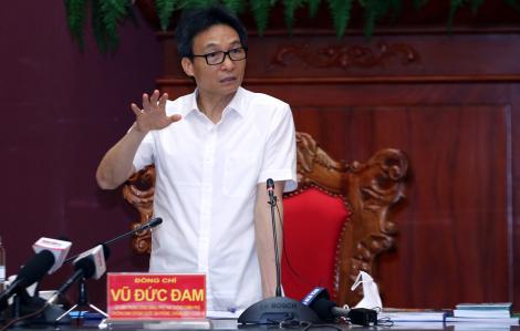 Phó thủ tướng Vũ Đức Đam: Việt Nam đối mặt với sức ép lớn trong đợt dịch thứ ba