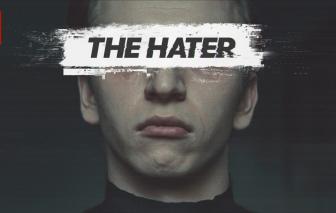 """""""The Hater"""": Ai quyết định một người tốt hay xấu?"""