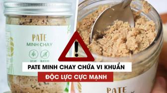 TPHCM mới thu hồi được 103/1.559 hộp pate Minh Chay