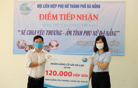 Đà Nẵng không cô đơn: Hàng trăm ngàn sản phẩm sữa Hà Lan tiếp sức cho đồng bào chống dịch