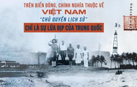 """Trên Biển Đông, chính nghĩa thuộc về Việt Nam. """"Chủ quyền lịch sử"""" chỉ là sự lừa bịp của Trung Quốc"""