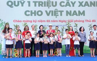'Quỹ 1 triệu cây xanh cho Việt Nam': Lan tỏa tình yêu thiên nhiên, môi trường đến với học sinh