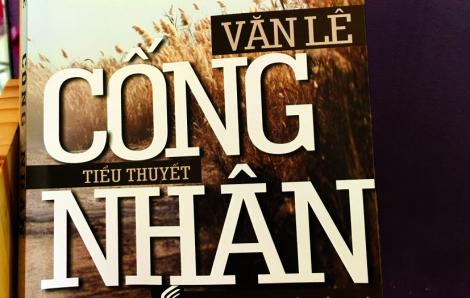 """""""Cống nhân"""": Tiểu thuyết cuối cùng của Văn Lê"""