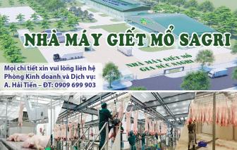 Nhà máy giết mổ gia súc Sagri công nghệ châu Âu tại TP.HCM